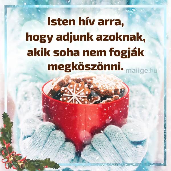 Isten hív arra, hogy adjunk azoknak, akik soha nem fogják megköszönni.