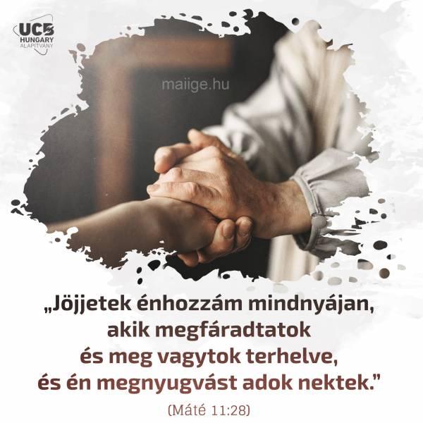"""""""Jöjjetek énhozzám mindnyájan, akik megfáradtatok és meg vagytok terhelve, és én megnyugvást adok nektek."""" (Máté 11:28)"""