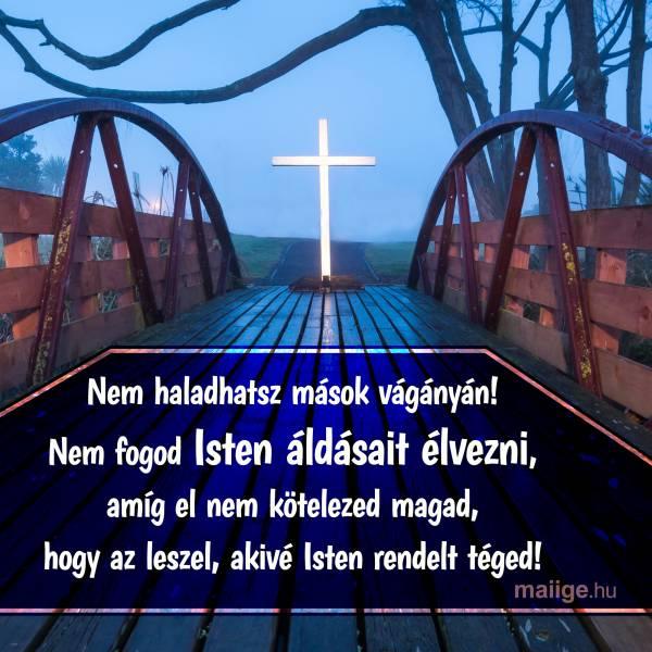 Nem haladhatsz mások vágányán! Nem fogod Isten áldásait élvezni, amíg el nem kötelezed magad, hogy az leszel, akivé Isten rendelt téged!