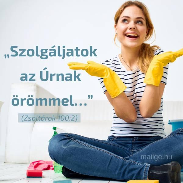 """""""Szolgáljatok az Úrnak örömmel…"""" (Zsoltárok 100:2)"""
