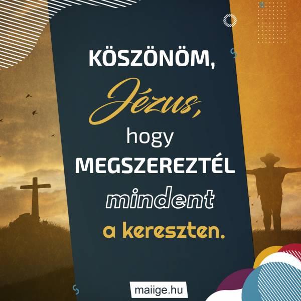Köszönöm, Jézus, hogy megszereztél mindent a kereszten.